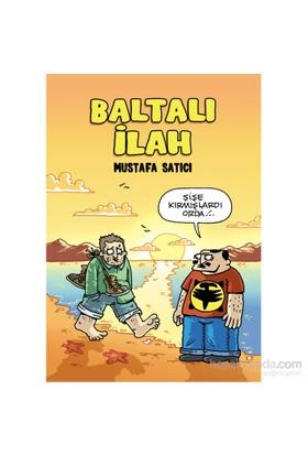 Baltalı İlah –Mustafa Satıcı - Mustafa Satıcı