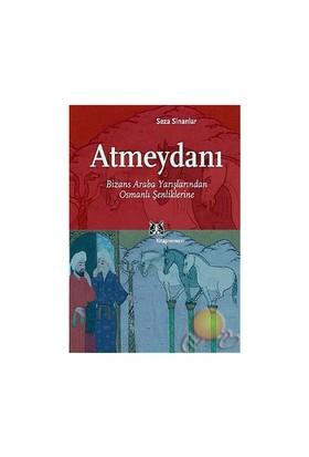 Atmeydanı / Bizans Araba Yarısmalarından Osmanlı Senliklerine