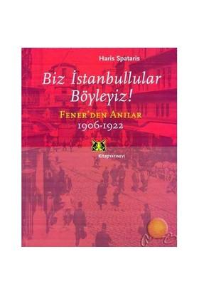Biz İstanbullular Böyleyiz! / Fenerden Anılar 1906 - 1922 ( Ta Konstantinu - Politika Ke Ala )