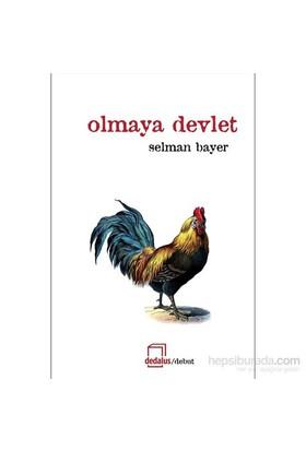 Olmaya Devlet-Selman Bayer