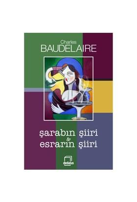 Şarabın Şiiri - Esrarın Şiiri-Charles Baudelaire