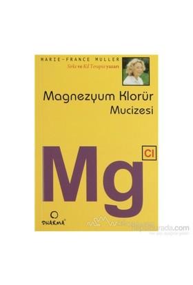 Magnezyum Klorür Mucizesi Mg - Marie-France Muller