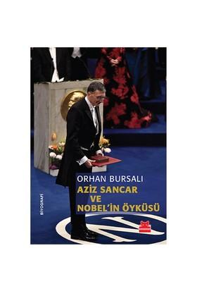 Aziz Sancar Ve Nobel'in Öyküsü - Orhan Bursalı