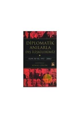 Diplomatik Anılarla Dış İlişkilerimiz-Kemal Girgin