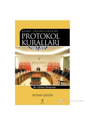 Kamu İdarelerinde Protokol Kuralları - Bir Yöntem Denemesi-Ayhan Şahin