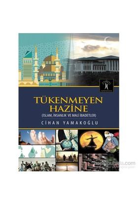 Tükenmeyen Hazine İslam, İnsanlık Ve Mali İbadetler-Cihan Yamakoğlu