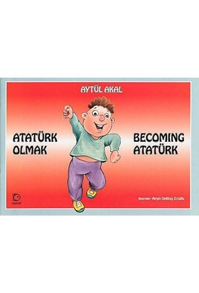 Atatürk Olmak / Becoming Atatürk - Aytül Akal
