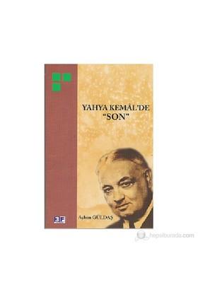 Yahya Kemal'De Son-Ayhan Güldaş