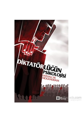 Diktatörlüğün Psikolojisi-Fathali M. Moghaddam