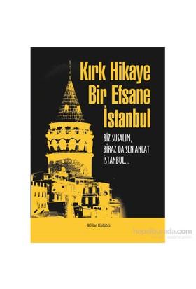 Kırk Hikaye Bir Efsane İstanbul-Kolektif