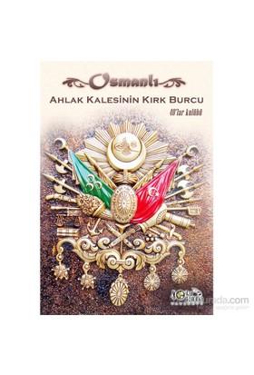 Osmanlı Ahlak Kalesinin Kırk Burcu-Kolektif