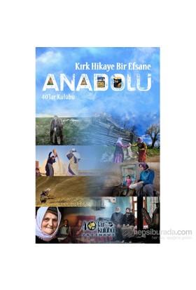 Kırk Hikaye Bir Efsane Anadolu-Kolektif