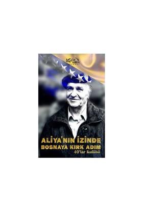 Aliya'Nın İzinde Bosna'Ya Kırk Adım-Kolektif