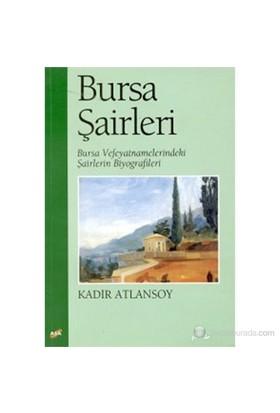 Bursa Şairleri Bursa Vefeyatnamelerindeki Şairlerin Biyografileri-Kadir Atlansoy