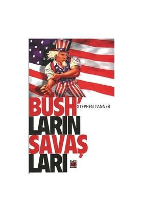 Bush'Ların Savaşları-Stephen Tanner