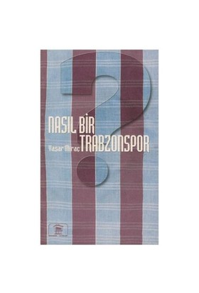 Nasıl Bir Trabzonspor - Yaşar Miraç