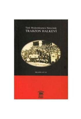 RTürk Modernleşme Sürecinde Trabzon Halkevi