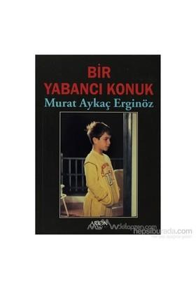Bir Yabancı Konuk-Murat Aykaç Erginöz