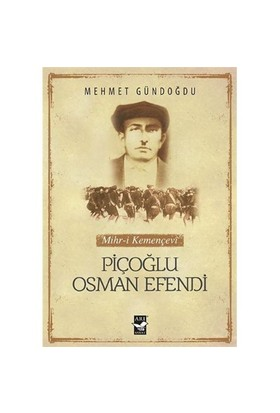 Piçoğlu Osman Efendi - Mehmet Gündoğdu