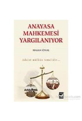 Anayasa Mahkemesi Yargınlanıyor-Hasan Önal