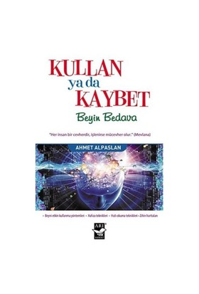 Kullan Ya Da Kaybet Beyin Bedava-Ahmet Alpaslan
