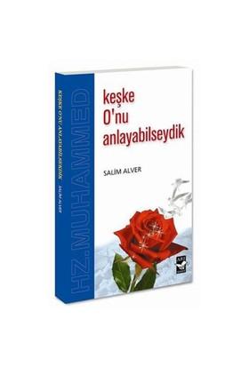Keşke O'Nu Anlayabilseydik-Salim Alver