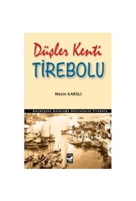 Düşler Kenti Tirebolu-Metin Karslı