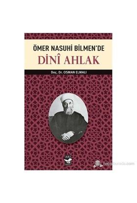 Ömer Nasuhi Bilmen'De Dini Ahlak-Osman Elmalı