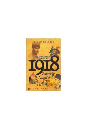 Aydınlarımızın Bunalım Yılı 1918