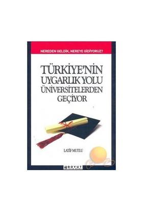 Türkiye'nin Uygarlık Yolu Üniversitelerden Geçiyor