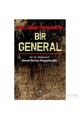 Milli Görüş'Ten Silivri'Ye Bir General-Ahmet Bertan Nogaylaroğlu