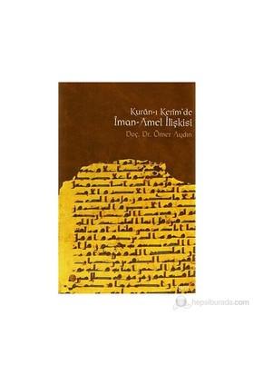 Kur'An-I Kerim'De İman-Amel İlişkisi-Ömer Aydın