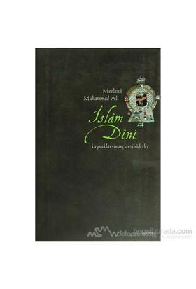 İslam Dini (Ciltli)-Mevlana Muhammed Ali