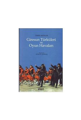 Giresun Türküleri ve Oyun Havaları