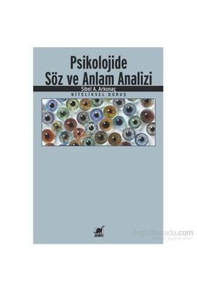 Psikolojide Söz Ve Anlam Analizi - Niteliksel Duruş - Sibel Arkonaç