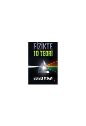 Fizikte 10 Teori-Mehmet Taşkan
