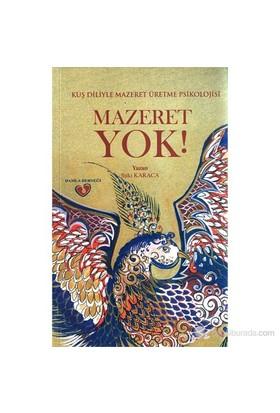 Mazeret Yok (Kuş Diliyle Mazaret Üretme Psikolojisi)