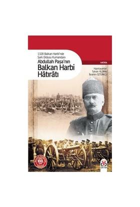 Abdullah Paşa'Nın Balkan Harbi Hâtırâtı-Abdullah Kölemen