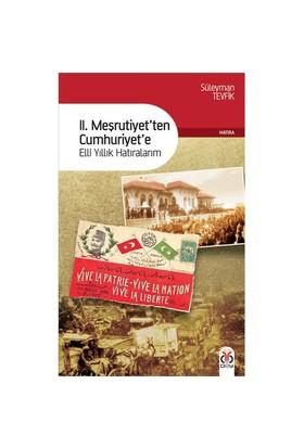 II. Meşrutiyetten Cumhuriyete Elli Yıllık Hatıralarım