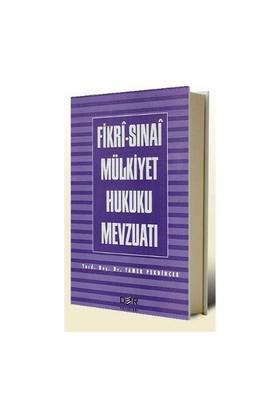 Fikri-Sınai Mülkiyet Hukuku Mevzuatı-Tamer Pekdinçer