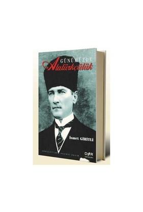 Günümüzde Atatürkçülük-İsmet Giritli