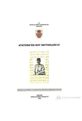 Atatürk'Ün Not Defterleri Iv-Kolektif