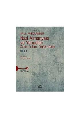 Nazi Almanyası Ve Yahudiler Zulüm Yılları: (1933-1939) Cilt 1- Saul Friedlander