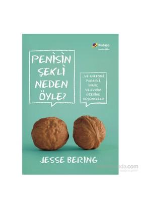 Penisin Şekli Neden Öyle ...Ve Anatomi, Parafili, İnanç Ve Evrim Üzerine Düşünceler-Jesse Bering