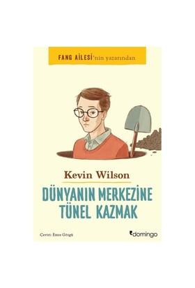 Dünyanın Merkezine Tünel Kazmak-Kevin Wilson