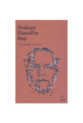 Profesör Dowell'İn Başı-Aleksandr Romanoviç Belyaev