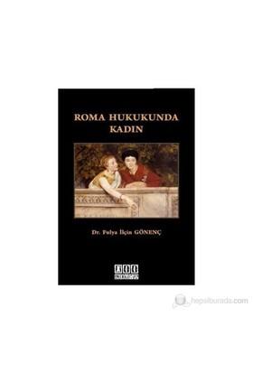 Roma Hukukunda Kadın - Fulya İlçin Gönenç