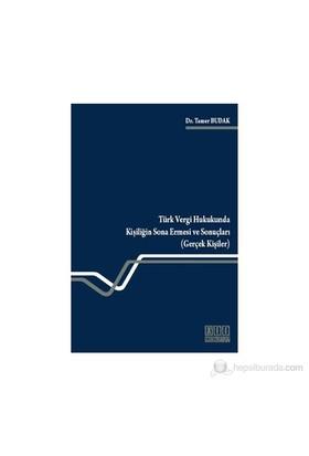 Türk Vergi Hukukunda Kişiliğin Sona Ermesi Ve Sonuçları (Gerçek Kişiler)-Tamer Budak