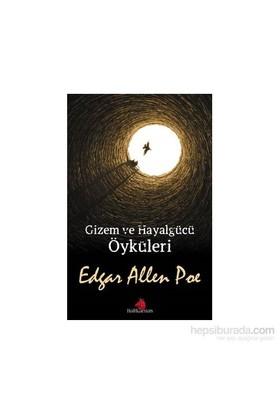 Gizem Ve Hayalgücü Öyküleri-Edgar Allan Poe