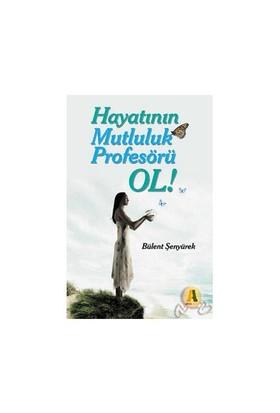 Hayatının Mutluluk Profesörü Ol !